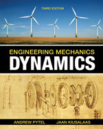 Study Guide for Pytel/Kiusalaas' Engineering Mechanics: Dynamics, ISBN-13: 978-0-495-41124-6