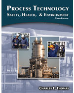 Process Technology: Safety, Health, and Environment, 3rd Edition, 978-1-111-03635-5