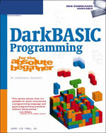 DarkBASIC Programming for the Absolute Beginner, 1st Edition, 978-1-59863-385-6