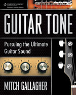 Guitar Tone: Pursuing the Ultimate Guitar Sound, 1st Edition, 978-1-4354-5615-0