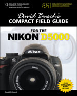 David Busch's Compact Field Guide for the Nikon D5000, 1st Edition, 978-1-4354-5874-1