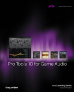 Pro Tools 10 for Game Audio, 1st Edition, 978-1-133-78884-3
