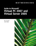Guide to Microsoft Virtual PC 2007 and Virtual Server 2005, 1st Edition, 978-1-4283-2195-3
