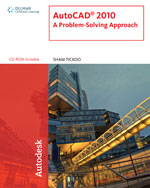 AutoCAD® 2010: A Problem-Solving Approach, 1st Edition, 978-1-4390-5567-0