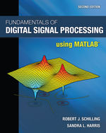 Fundamentals of Digital Signal Processing Using MATLAB®, 2nd Edition, 978-0-8400-6909-2