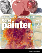 Digital Painting Fundamentals with Corel Painter 12, 1st Edition, 978-1-4354-5988-5