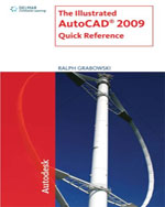 The Illustrated AutoCAD 2009 Quick Reference, 1st Edition, 978-1-4354-0253-9
