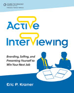 Active Interviewing: Branding, Selling, and Presenting Yourself to Win Your Next Job, 1st Edition, ISBN-13: 978-1-4354-5974-8