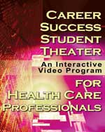 Career Success for Health Care Professionals Student Theater: An Interactive Video Program, 978-1-4354-3994-8