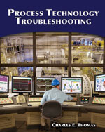 Process Technology Troubleshooting, 1st Edition, 978-1-4283-1100-8