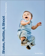 Shake, Rattle, and Shoot: The Business of Baby Photography, 1st Edition, 978-1-4354-5774-4