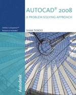 AutoCAD® 2008: A Problem Solving Approach, 1st Edition, 978-1-4283-1158-9