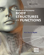 Workbook for Scott/Fong's Body Structures and Functions, 12th, ISBN-13: 978-1-133-69166-2