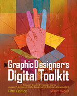 The Graphic Designer's Digital Toolkit: A Project-Based Introduction to Adobe Photoshop CS5, Illustrator CS5 & InDesign CS5, 5th Edition, 978-1-111-13801-1