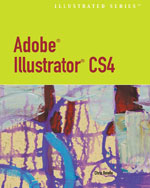 Adobe® Illustrator® CS4 - Illustrated, 1st Edition, 978-0-538-75090-5