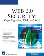 Web 2.0 Security - Defending AJAX, RIA, AND SOA, 1st Edition, 978-1-58450-550-1