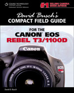 David Busch's Compact Field Guide for the Canon EOS Rebel T3/1100D, 1st Edition, 978-1-4354-6030-0