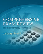 Comprehensive Exam Review for the Pharmacy Technician, 2nd Edition, 978-1-111-12847-0