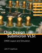 Chip Design for Submicron VLSI: CMOS Layout and Simulation, 1st Edition, 978-0-534-46629-9