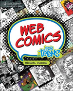 Web Comics for Teens, 1st Edition, 978-1-59863-467-9