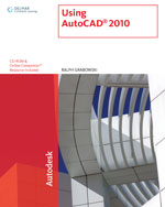 Using AutoCAD® 2010, 1st Edition, 978-1-4390-5625-7