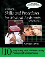 Skills and Procedures with Medical Assistants: Program 10: Preparing and Administering Parenteral Medications, with Closed Captioning, 1st Edition, 978-1-4354-1319-1