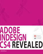 Adobe Indesign CS4 Revealed, 1st Edition, 978-1-4354-4185-9