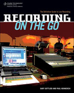 Recording on the Go: The Definitive Guide to Live Recording, 1st Edition, 978-1-59863-501-0