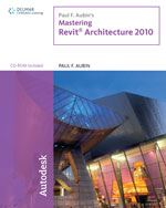 Paul F. Aubin's Mastering Revit Architecture 2010, 1st Edition, 978-1-4390-5715-5