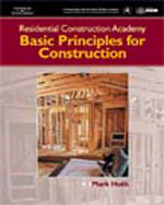 Residential Construction Academy: Principles for Construction, 1st Edition, 978-1-4018-3837-9