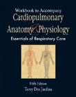 Workbook for Des Jardins' Cardiopulmonary Anatomy and Physiology, 5th, 978-1-4180-4282-0