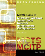 Bundle: MCTS Guide to Microsoft Windows Server 2008 Network Infrastructure Configuration (exam #70-642) + Lab Manual, 978-1-111-41915-8