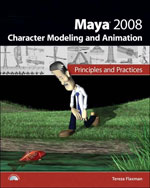 Maya 2008 Character Modeling & Animation: Principles and Practices, 1st Edition, 978-1-58450-556-3