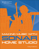Making Music with SONAR Home Studio, 1st Edition, 978-1-59863-973-5