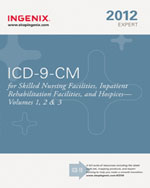 ICD-9-CM: Expert for Skilled Nursing Facilities, Inpatient Rehabilitation Facilities and Hospices 2012 Volumes 1, 2 & 3, 1st Edition, 978-1-60151-498-1