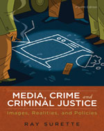 Bundle: Media, Crime, and Criminal Justice, 4th + WebTutor™ on Blackboard® Printed Access Card for Criminal Justice Media Library, 978-0-495-96852-8