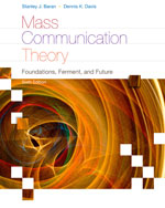Mass Communication Theory: Foundations, Ferment, and Future, 6th Edition, 978-0-495-89887-0