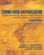 Sound Field Amplification: Applications to Speech Perception and Classroom Acoustics, 2nd Edition, 978-1-4018-5145-3