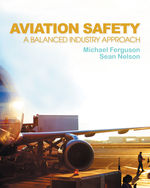 Aviation Safety: A Balanced Industry Approach, 1st Edition, 978-1-4354-8823-6