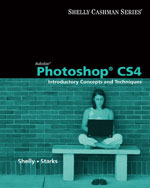 Adobe Photoshop CS4: Introductory Concepts and Techniques, 1st Edition, 978-1-4390-7928-7