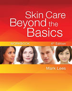 Workbook for Lees' Skincare Beyond the Basics, 4th, ISBN-13: 978-1-4354-8744-4