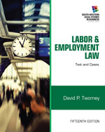 Labor and Employment Law: Text & Cases, 15th Edition, 978-1-133-18828-5
