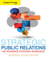 Cengage Advantage Books: Strategic Public Relations: An Audience-Focused Approach, 1st Edition, 978-0-534-63706-4