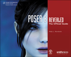 Poser 8 Revealed: The Official Guide, 1st Edition, 978-1-59863-970-4