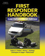 First Responder Handbook: Law Enforcement Edition, 1st Edition, 978-0-7668-4191-8