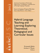 AAUSC 2012 Volume--Issues in Language Program Direction: Hybrid Language Teaching and Learning: Exploring Theoretical, Pedagogical and Curricular Issues, 1st Edition, 978-1-285-17467-9