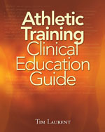 Athletic Training Clinical Education Guide, 1st Edition, 978-1-4354-5360-9