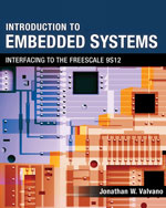 Introduction to Embedded Systems: Interfacing to the Freescale 9S12, 1st Edition, 978-0-495-41137-6