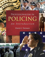 Professionalism in Policing: An Introduction, 1st Edition, 978-0-495-09189-9