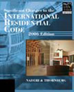 2006 Significant Changes to the International Residential Code  , 1st Edition, 978-1-4180-2878-7
